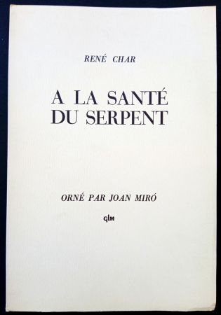 Illustriertes Buch Miró - A LA SANTE DU SERPENT ORNÉ PAR JOAN MIRO