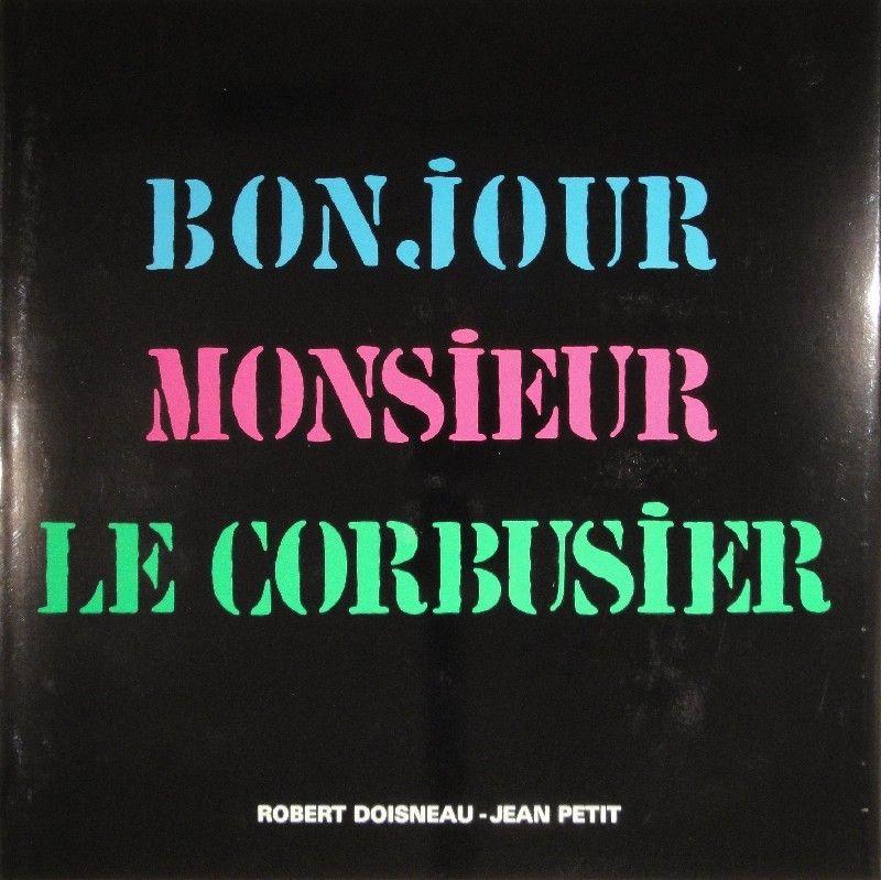 Illustriertes Buch Le Corbusier - Bonjour Monsieur Le Corbusier