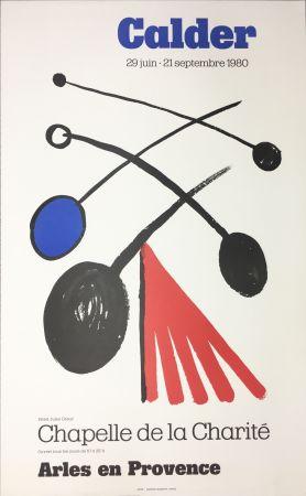 Plakat Calder - CALDER 80 : Exposition à la Chapelle de la Charité en Arles .