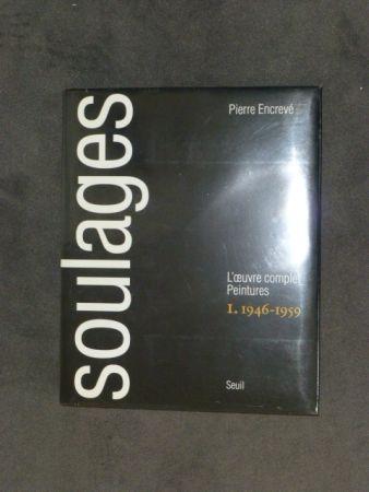 Keine Technische Soulages - Catalogue Raisonné Des Peintures Tome I