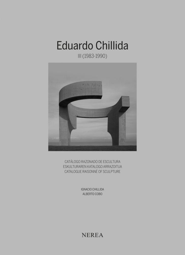 Illustriertes Buch Chillida - Eduardo Chillida. Catálogue raisonne of sculpture Vol III (1983-1990)