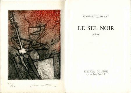 Radierung Matta - GLISSANT (Edouard). Le Sel noir.