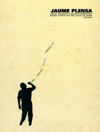 Illustriertes Buch Plensa - Jaume Plensa. Libros, grabados y múltiples sobre papel 1978-2003