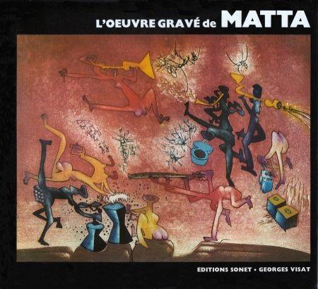 Illustriertes Buch Matta - L´oeuvre gravé de Roberto Matta