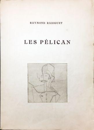 Illustriertes Buch Laurens - Raymond Radiguet : LES PÉLICAN. Pièce en deux actes. Illustré d'eaux-fortes par Henri Laurens (1921)..