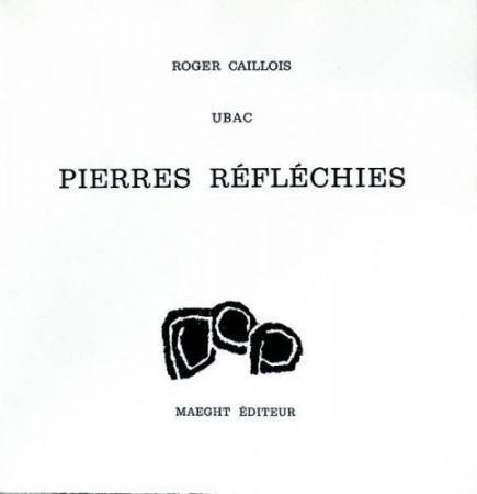 Keine Technische Ubac - Roger Caillois : PIERRES RÉFLÉCHIES (1975)