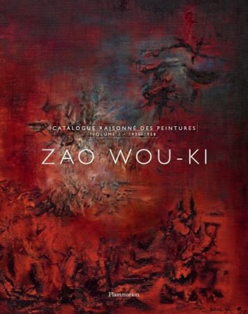 Illustriertes Buch Zao - Zao Wou-Ki : Catalogue raisonné des peintures volume 1 (1935-1958)